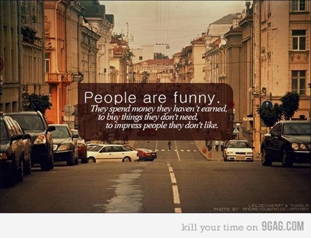 As pessoas são engraçadas